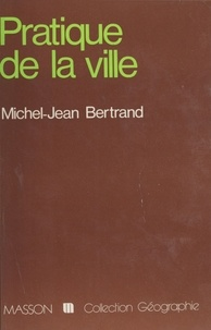 Jean Bertrand - Pratique de la ville.