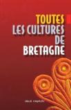 Jean Bescond et  Collectif - Toutes les cultures de Bretagne.