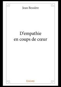 Jean Bessière - D'empathie en coups de coeur.
