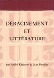 Jean Bessière et Endre Karatson - Déracinement et littérature.