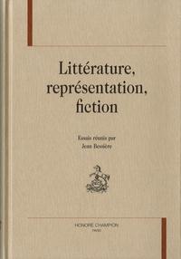Jean Bessière - Littérature, représentation, fiction - Essais.