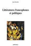 Jean Bessière - Littératures francophones et politique.
