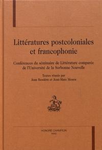 Jean Bessière et Jean-Marc Moura - Littératures postcoloniales et francophonie - Conférences du séminaire de littérature comparée de l'Université de la Sorbonne Nouvelle.