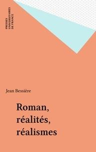 Jean Bessière - Roman, réalités, réalismes - Études.