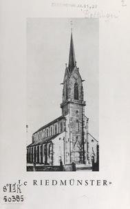 Jean Bettinger et Joseph Ludaescher - Le Riedmünster - Centenaire de l'église paroissiale de Mackenheim. 1866-1966. Hundertjahrfeier der Pfarrkirche.