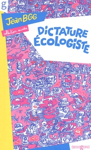 Jean Bgg - Dictature écologiste.