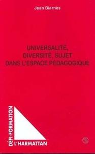 Jean Biarnès - Universalité, diversité, sujet dans l'espace pédagogique.