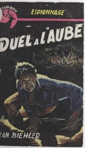 Jean Biehler - Duel à l'aube.