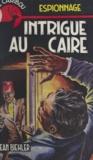 Jean Biehler - Intrigue au Caire.