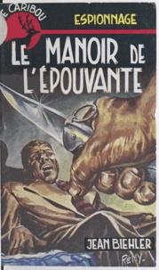 Jean Biehler - Le manoir de l'épouvante.