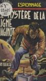 Jean Biehler - Le mystère de la ligne Maginot.