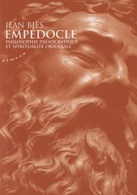 Jean Biès - Empédocle - Philosophie présocratique et spiritualité orientale.