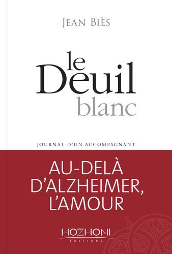 Jean Biès - Le deuil blanc - Journal d'un accompagnant.