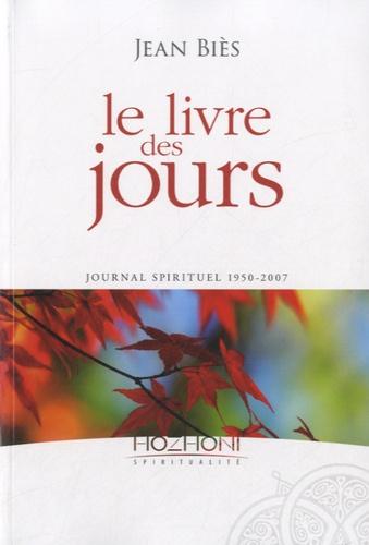 Jean Biès - Le livre des jours - Journal spirituel 1950-2007.