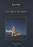 Jean Biès - Les églises des monts - Pyrénées - Alpes - Massif Central.