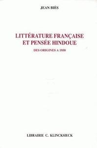 Jean Biès - Littérature française et pensée hindoue des origines à 1950.