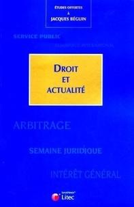 Jean Bigot et Marc Billiau - Droit et actualité - Etudes offertes à Jacques Béguin.
