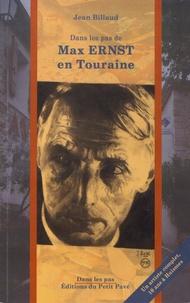 Jean Billaud - Max Ernst en Touraine - 10 ans à Huismes.