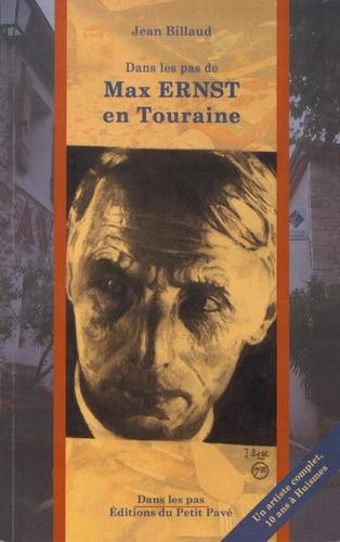 Max Ernst en Touraine. 10 ans à Huismes