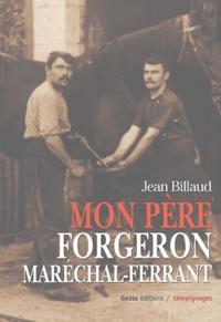 Jean Billaud - Mon père forgeron maréchal-ferrant.