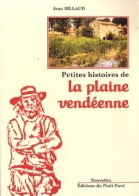 Jean Billaud - Petites histoires de la plaine vendéene.