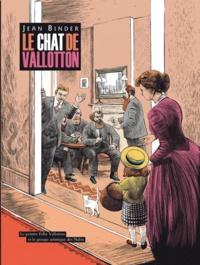 Jean Binder - Le chat de Vallotton - Le peintre Félix Vallotton et le groupe artistique des Nabis.