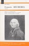 Jean Bindet et Paul Le Cacheux - François Bécherel, député à la Constituante, évêque constitutionnel de la Manche, évêque concordataire de Valence : 1732-1815.