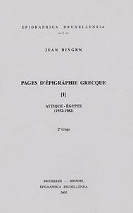 Jean Bingen - Pages d'épigraphie grecque - Tome 1, Attique-Egypte (1952-1982).