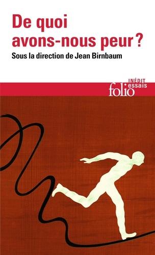Jean Birnbaum - De quoi avons-nous peur?.