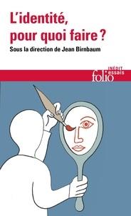 Jean Birnbaum - L'identité, pour quoi faire?.