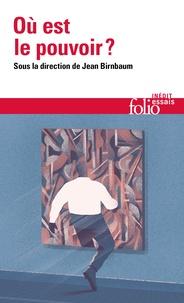 Jean Birnbaum - Où est le pouvoir?.