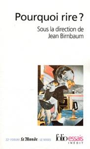 Jean Birnbaum - Pourquoi rire ?.