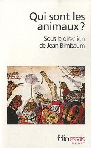Jean Birnbaum - Qui sont les animaux ?.