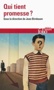 Jean Birnbaum - Qui tient promesse ?.