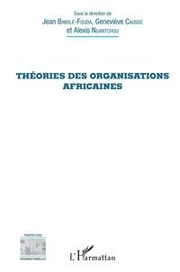 Jean Biwolé-Fouda et Geneviève Causse - Théories des organisations africaines.