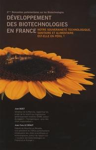 Jean Bizet et Jean-Yves Le Déaut - Développement des biotechnologies en France : notre souveraineté technologique, sanitaire et alimentaire est-elle en péril ? - 2èmes Rencontres parlementaires sur les Biotechnologies.