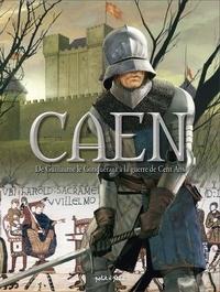 Jean-Blaise Djian et Isabelle Bournier - Caen Tome 1 : De Guillaume le Conquérant à la guerre de Cent Ans - De 210 à 1450 après J-C.