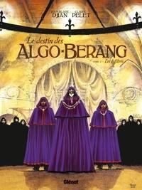 Jean-Blaise Djian et Claude Pelet - Le destin des Algo Berang Tome 1 : Les Infiltrés.