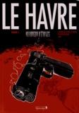 Jean-Blaise Djian et  Popopidou - Le Havre Tome 1 : Au buveur d'étoiles.