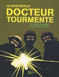 Jean-Blaise Djian et Alfredo Sommer - Le mystérieux docteur Tourmente.