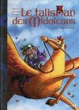 Jean-Blaise Djian et Sébastien Corbet - Le talisman des Midolcans Tome 2 : Monsieur Kélinto.