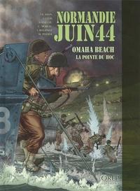 Jean-Blaise Djian et Jérôme Félix - Normandie juin 44 Tome 1 : Omaha Beach Pointe du Hoc.