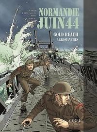 Jean-Blaise Djian et Erick Leplanquais - Normandie juin 44 Tome 3 : Gold Beach Arromanches.