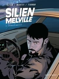 Jean-Blaise Djian et Christian Mantey - Silien Melville Tome 2 : Retour de Manivelle.