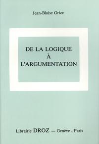 Jean-Blaise Grize - De la logique à l'argumentation.