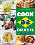 Jean-Blaise Hall et Julie Schwob - Cook do Brasil - 50 recettes muito bom !.