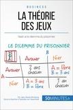 Jean Blaise Mimbang et  50Minutes.fr - Gestion & Marketing  : La théorie des jeux - Nash et le dilemme du prisonnier.