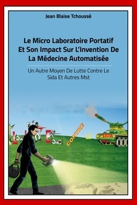 Jean-Blaise Tchoussé - le micro laboratoire portatif et son impact sur la médecine automatisée.