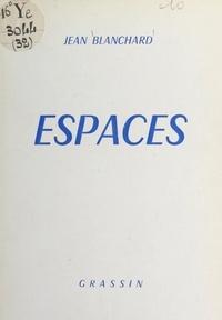 Jean Blanchard et Gérard Mourgue - Espaces.