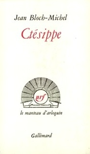 Jean Bloch-Michel - Ctesippe.
